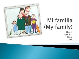 Mi familia (My family)