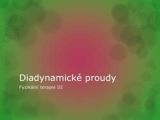 Diadynamické  proudy