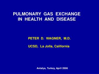 PULMONARY  GAS  EXCHANGE     IN  HEALTH  AND  DISEASE