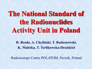 The National Standard of the Radionuclides Activity Unit in Poland