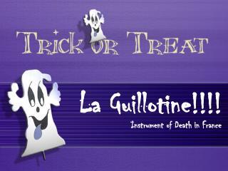 La Guillotine!!!!