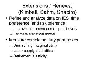 Extensions / Renewal   (Kimball, Sahm, Shapiro)