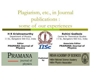 Plagiarism, etc., in Journal publications :  some of our experiences