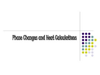 Phase Changes and Heat Calculations
