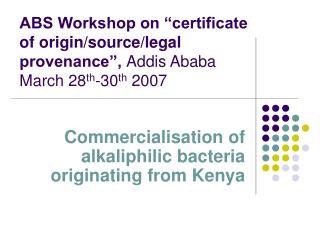 Commercialisation of alkaliphilic bacteria originating from Kenya