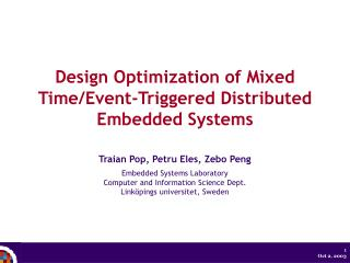 Design  Optimi z ation of  Mixed  Time/Event - Triggered  Distributed Embedded  Systems