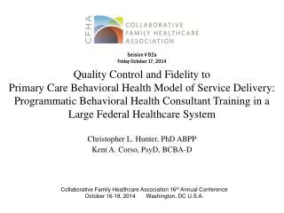 Christopher  L. Hunter, PhD ABPP Kent  A. Corso, PsyD, BCBA-D