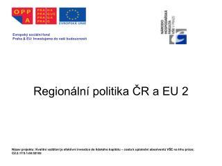 Regionální politika ČR a EU 2