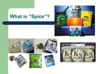 "What is ""Spice""?"