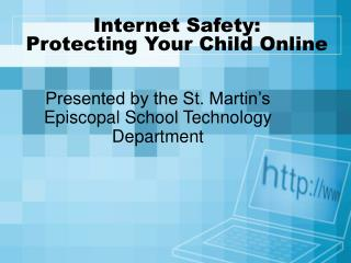 Internet Safety: Protecting Your Child Online