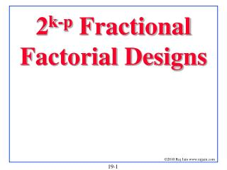 2 k-p  Fractional Factorial Designs
