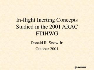 In-flight Inerting Concepts Studied in the 2001 ARAC FTIHWG