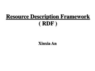 Resource Description Framework ( RDF )