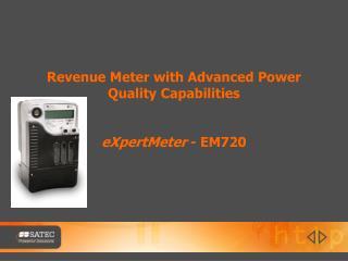 Revenue Meter with Advanced Power Quality Capabilities eXpertMeter  - EM720