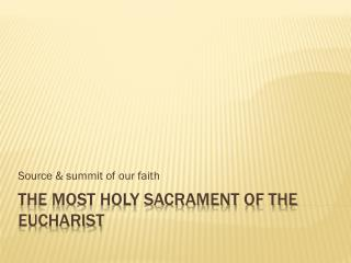 The Most Holy Sacrament of the Eucharist