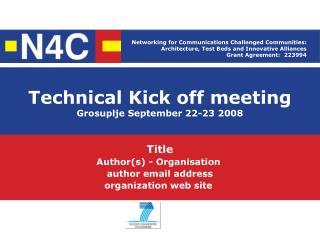 Technical Kick off meeting Grosuplje September 22-23 2008