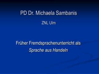 PD Dr. Michaela Sambanis ZNL Ulm