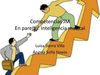Competencias JM  En parejas: Inteligencia musical