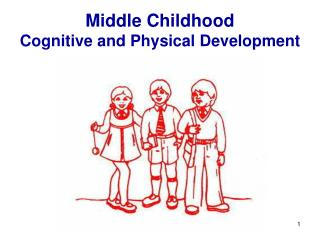 Middle Childhood Cognitive and Physical Development