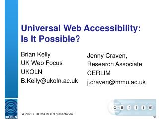 Universal Web Accessibility:  Is It Possible?