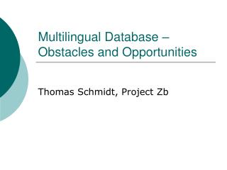 Multilingual Database � Obstacles and Opportunities