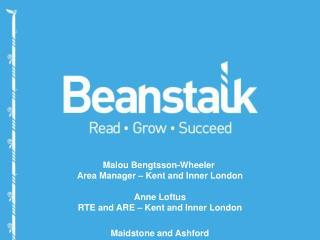 Malou Bengtsson-Wheeler  Area Manager – Kent and Inner London Anne Loftus