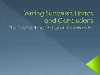 Writing Successful Intros and Conclusions