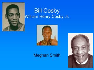 Bill Cosby William Henry Cosby Jr.
