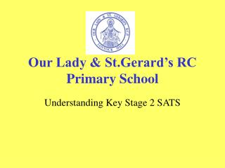 Our Lady & St.Gerard's RC Primary School
