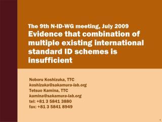 Noboru Koshizuka, TTC  koshizuka@sakamura-lab Tetsuo Kamina, TTC kamina@sakamura-lab