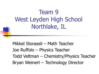 Team 9 West Leyden High School Northlake, IL