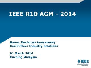 IEEE R10 AGM - 2014