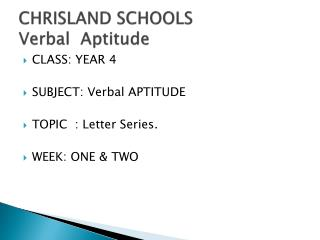 CHRISLAND SCHOOLS Verbal  Aptitude