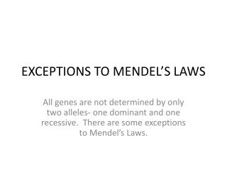 EXCEPTIONS TO MENDEL S LAWS