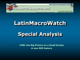 LatinMacroWatch  Special Analysis