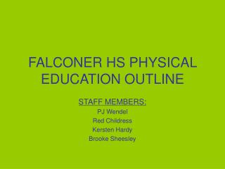 FALCONER HS PHYSICAL EDUCATION OUTLINE