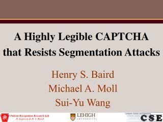Henry S. Baird Michael A. Moll Sui-Yu Wang