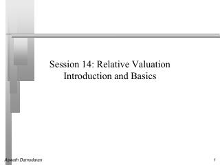 Session 14: Relative Valuation Introduction and Basics