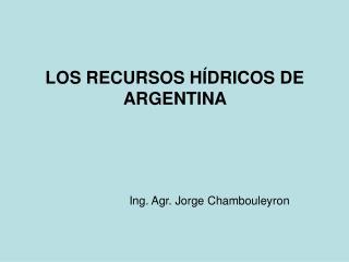 LOS RECURSOS HÍDRICOS DE ARGENTINA