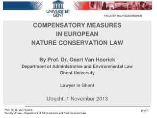 COMPENSATORY MEASURES  IN EUROPEAN  NATURE CONSERVATION LAW  By Prof. Dr. Geert Van Hoorick