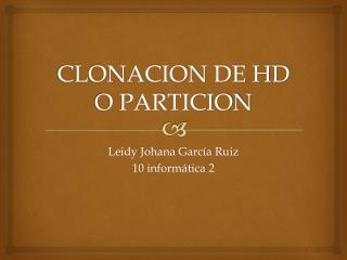CLONACION DE HD O PARTICION