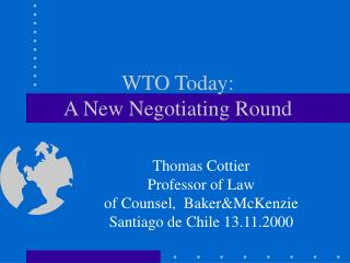 WTO Today: A New Negotiating Round