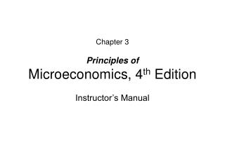 Chapter 3 Principles of Microeconomics, 4 th  Edition Instructor's Manual
