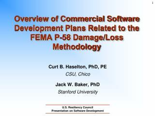 Curt B. Haselton, PhD, PE CSU, Chico Jack W. Baker, PhD Stanford University