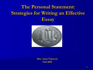 The Personal Statement: Strategies for Writing an Effective Essay