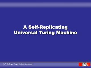 A Self-Replicating Universal Turing Machine
