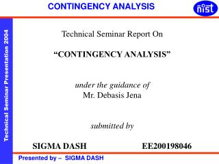 "Technical Seminar Report On ""CONTINGENCY ANALYSIS"" under the guidance of Mr. Debasis Jena"