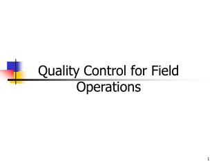 Quality Control for Field Operations