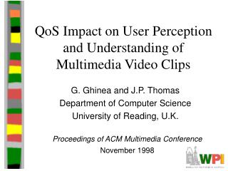 QoS Impact on User Perception and Understanding of Multimedia Video Clips