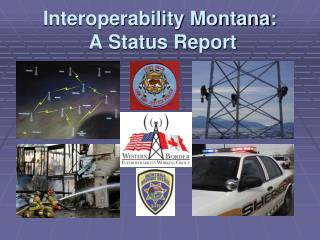 Interoperability Montana:  A Status Report